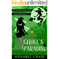 Ghoul's Paradise (Spellbound Ever After Paranormal Cozy Mystery Book 7)