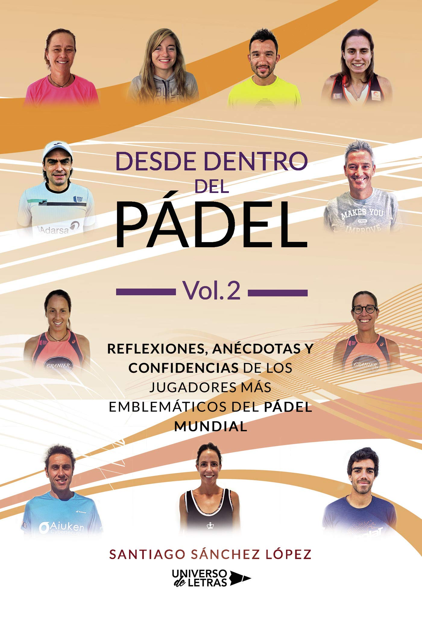 Desde dentro del Pádel Vol. 2: Reflexiones, anécdotas y confidencias de los jugadores más emblemáticos del pádel mundial: Amazon.es: Sánchez, Santiago: Libros