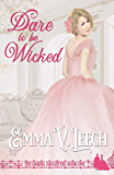 Dare to be Wicked (Daring Daughters Book 1)