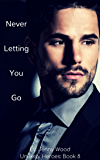 Never Letting You Go (Unlikely Heroes Book 8)