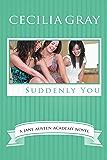 Suddenly You (The Jane Austen Academy)