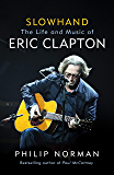Slowhand: The Life and Music of Eric Clapton (English Edition)