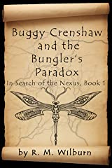 Buggy Crenshaw and the Bungler's Paradox (In Search of the Nexus Book 1) Kindle Edition