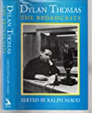Dylan Thomas. The Broadcasts
