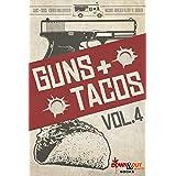 Guns + Tacos Vol. 4 (Guns + Tacos Compilation Volumes)