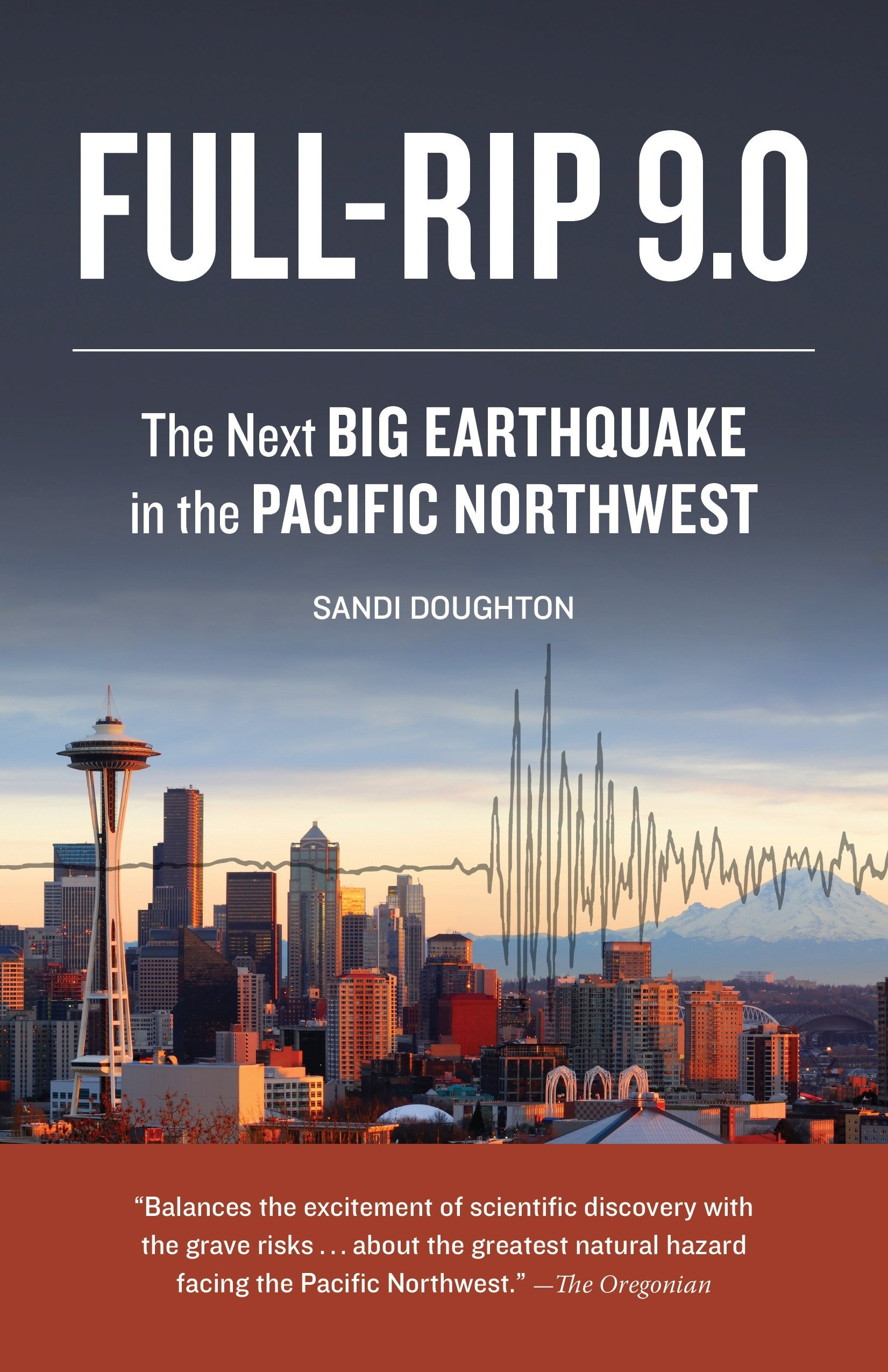 Full Rip 9.0  The Next Big Earthquake In The Pacific Northwest