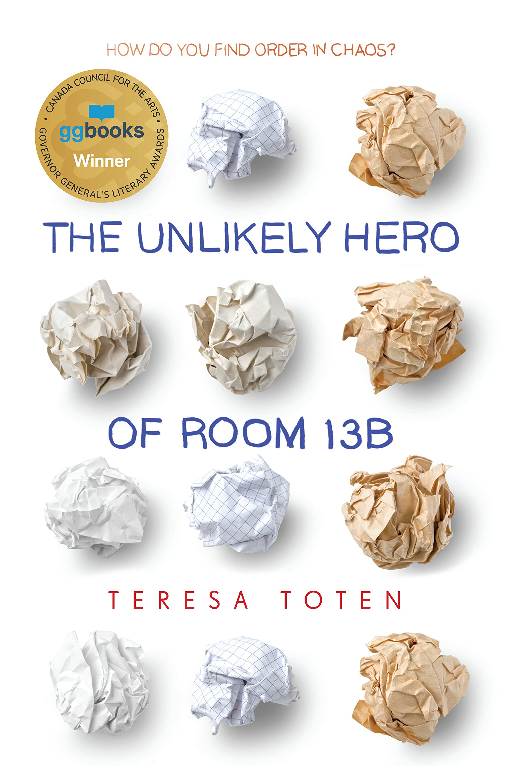The Unlikely Hero of Room 13B: Toten, Teresa: 9780385678346: Books -  Amazon.ca