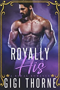 Royally His: A Royal Bad Boy Romance