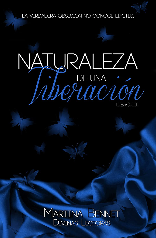 Naturaleza de una Liberación: Libro 3 (Naturaleza de una Obsesión) eBook: Bennet, Martina, Lectoras, Divinas: Amazon.es: Tienda Kindle