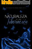 Naturaleza de una Liberación: Libro 3 (Naturaleza de una Obsesión) (Spanish Edition)