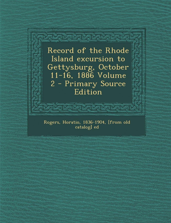Record of the Rhode Island excursion to Gettysburg, October 11-16, 1886 Volume 2 pdf epub