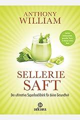 Selleriesaft: Der ultimative Superfood-Drink für deine Gesundheit - Starkes Immunsystem, gesunder Darm, strahlend schöne Haut (German Edition) Kindle Edition