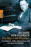 Die Nacht der Physiker: Heisenberg, Hahn, Weizsäcker und die deutsche Bombe