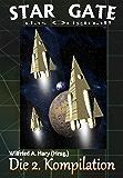 STAR GATE – das Original: Die 2. Kompilation (STAR GATE - das Original Buchausgabe Kompilation)
