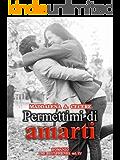Permettimi di amarti (The best friends Vol. 4)