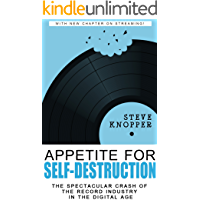 Appetite for Self-Destruction: The Spectacular Crash of the Record Industry in the Digital Age book cover