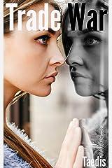 Trade War: Trade:The Ex-Boy Friend Series Part Three (Erotic Body Swap Romance) Kindle Edition