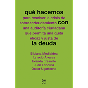 Qué hacemos con la deuda (Spanish Edition)