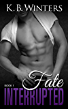 Fate Interrupted Book 1