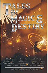 Tales of Magic & Destiny: Twelve tales of fantasy Kindle Edition