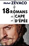 18 ROMANS DE MICHEL ZÉVACO (en version intégrale annotée)