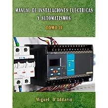 Manual de Instalaciones eléctricas y automatismos: TOMO II (Electricidad industrial nº 2) (Spanish Edition) Mar 10, 2016