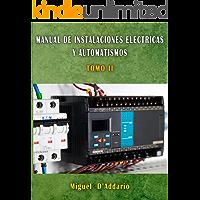 Manual de Instalaciones eléctricas y automatismos: TOMO II