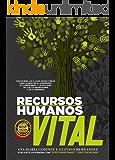 Recursos Humanos VITAL; Descubre las CLAVES INDISCUTIBLES para el aumento en el desempeño,: el compromiso, y la…
