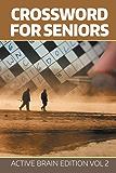 Crossword For Seniors: Active Brain Edition Vol 2 (Crossword Puzzles Series)