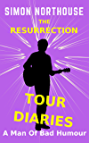 The Resurrection Tour Diaries: A Man Of Bad Humour (The Shooting Star Shorts Book 1)