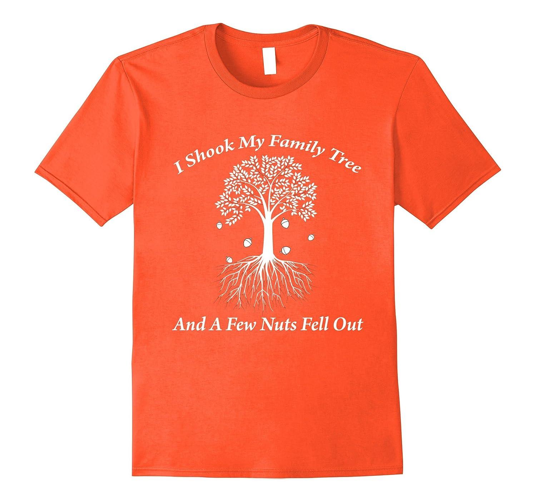 Funny Genealogy Tshirt A Few Nuts Fell From Family Tree Rt Rateeshirt