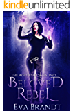 Beloved Rebel: A Dark Paranormal Reverse Harem Romance (The Accursed Saga Book 2)