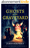 Ghosts in the Graveyard: The Adventures of Fawkes Malone Book 1 (English Edition)