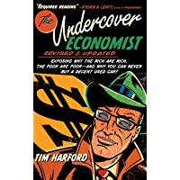 The Undercover Economist, Revised and Updated Edition: Exposing Why the Rich Are Rich, the Poor Are Poor - And Why You…