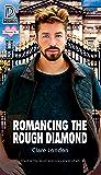 Romancing the Rough Diamond (Dreamspun Desires Book 90)