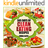 365 Days of Clean Eating Recipes: A Clean Eating Cookbook with Over 365 Recipes Book for Healthy Clean Eat Diet, Healthy…