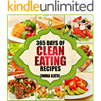 365 Days of Clean Eating Recipes: A Clean Eating Cookbook with Over 365 Recipes Book for Healthy Clean Eat Diet, Healthy Living Wellness Lifestyle and Weight Loss