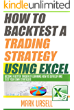 How To Backtest a Trading Strategy Using Excel (English Edition)