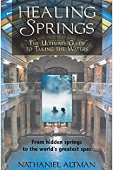 Healing Springs: The Ultimate Guide to Taking the Waters Paperback
