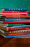 Poetry Will Save Your Life: A Memoir