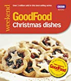 Good Food Magazine: 101 Christmas Dishes: Tried-and-Tested Recipes (Good Food 101)