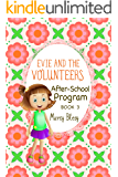 Evie and the Volunteers, Book 3: After-School Program (a heartwarming adventure for children ages 9-12)