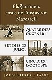 Els 3 primers casos de l'inspector Mascarell: Quatre dies de gener | Set dies de juliol | Cinc dies d'octubre