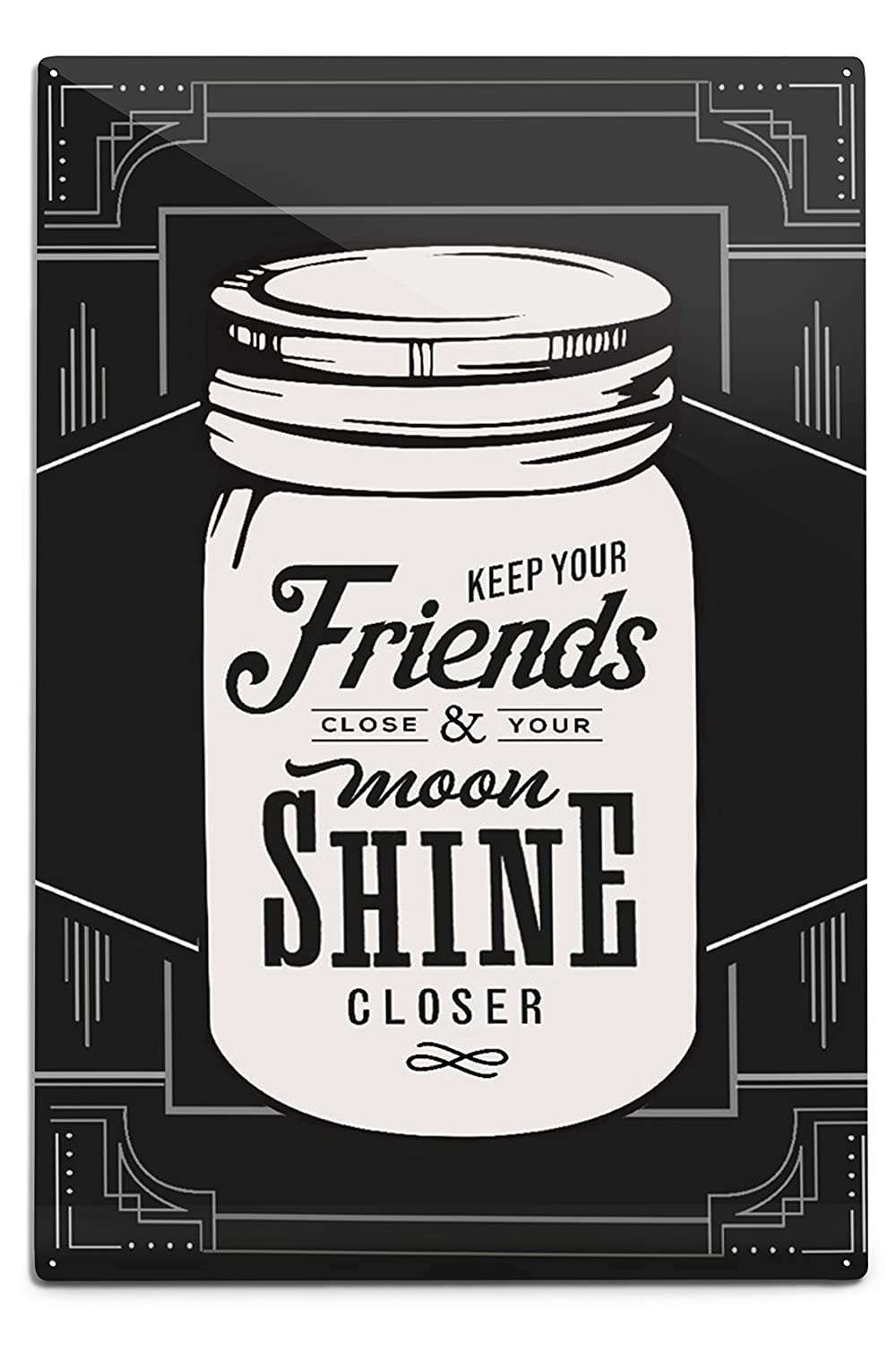Moonshine – Keep Your Friends Close 12 x 18 Metal Sign LANT-80233-12x18M B06Y192652  12 x 18 Metal Sign
