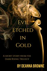 Evil Etched in Gold Kindle Edition