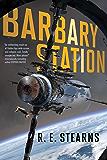 Barbary Station (Shieldrunner Pirates Book 1)
