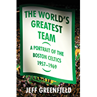 Image for The World's Greatest Team: A Portrait of the Boston Celtics, 1957–69