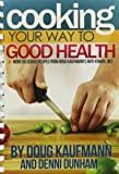 Cooking Your Way to Good Health: More Delicious Recipes From Doug Kaufmann's Anti-fungal Diet (Fungus Link)