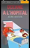 Océane à l'hôpital (Les aventures d'Océane t. 2)
