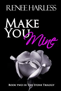 Make You Mine (The Stone Trilogy Book 2)